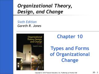 Organizational Theory, Design, and Change Sixth Edition Gareth R. Jones