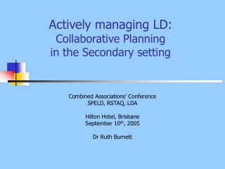 Actively managing LD: Collaborative Planning  in the Secondary setting