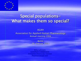 Birka Lehmann EUROPEAN COMMISSION  Enterprise Directorate-General Pharmaceuticals Unit