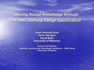 Sharing Design Knowledge through  the IMS Learning Design Specification