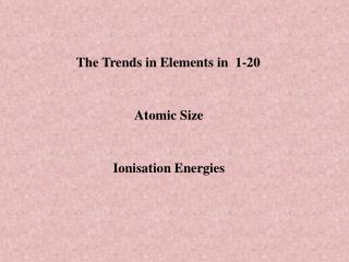 The Trends in Elements in  1-20