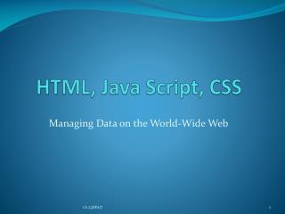 HTML, Java Script, CSS