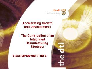 Accelerating Growth and Development:  The Contribution of an Integrated Manufacturing Strategy: