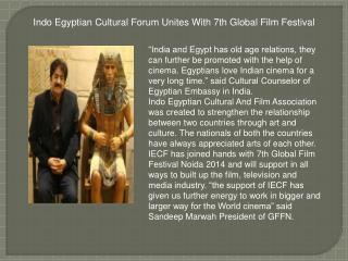 Indo Egyptian Cultural Forum Unites With 7th Global Film Fes