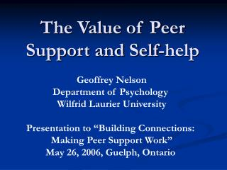 The Value of Peer Support and Self-help