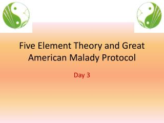 Five Element Theory and Great American Malady Protocol