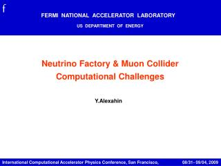 Neutrino Factory & Muon Collider Computational Challenges