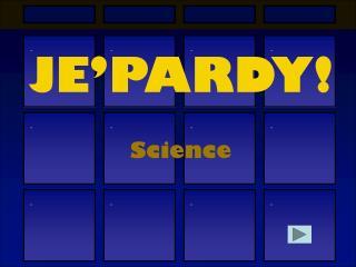 JE'PARDY!