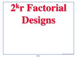 2 k r Factorial Designs