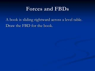 Forces and FBDs