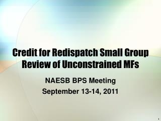 Credit for Redispatch Small Group Review of Unconstrained MFs
