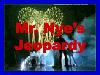 Mr. Nye's Jeopardy