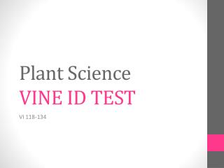 Plant Science  VINE ID TEST