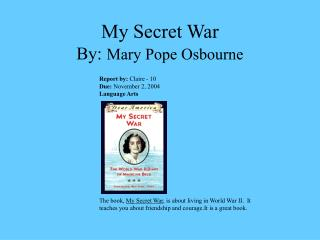 My Secret War By: Mary Pope Osbourne