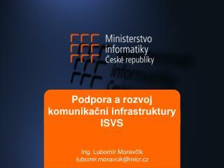 Podpora a rozvoj  komunikační infrastruktury ISVS