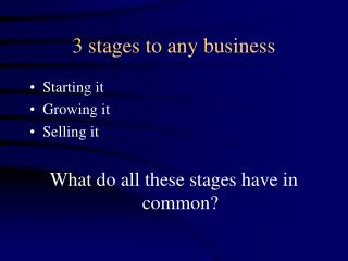 3 stages to any business