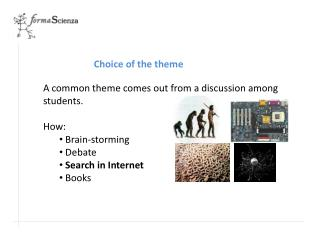 A common theme comes out from a discussion among students. How:  Brain-storming   Debate