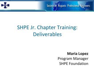 SHPE Jr. Chapter Training: Deliverables