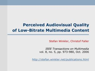 Perceived Audiovisual Quality of Low-Bitrate Multimedia Content
