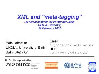 """XML and """"meta-tagging"""" Technical seminar for Pathfinder LEAs,  BECTa, Coventry,  26 February 2002"""