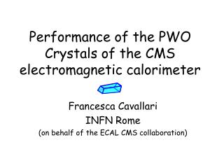 Performance of the PWO Crystals of the CMS electromagnetic calorimeter