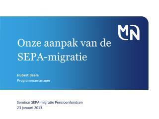 Onze aanpak  van de  SEPA- migratie