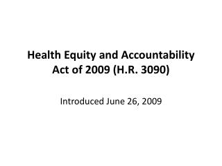 Health Equity and Accountability Act of 2009 (H.R. 3090)