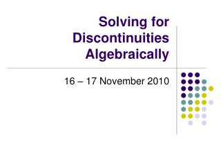 Solving for Discontinuities Algebraically