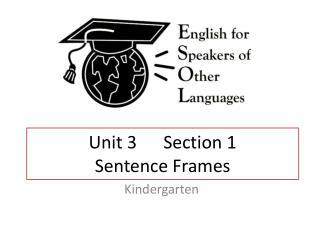 Unit 3      Section 1 Sentence Frames