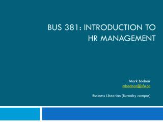 BUS 381: Introduction to  HR Management