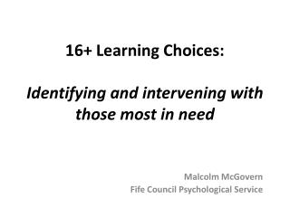 16+ Learning Choices: Identifying and intervening with those most in need