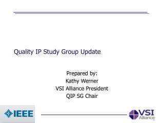 Quality IP Study Group Update
