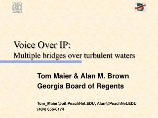 Voice Over IP: Multiple bridges over turbulent waters