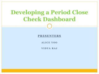 Developing a Period Close Check Dashboard