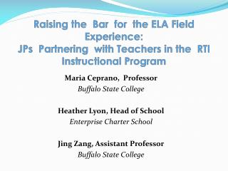 Maria Ceprano,  Professor Buffalo State College Heather Lyon, Head of School