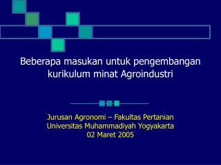 Beberapa masukan untuk pengembangan kurikulum minat Agroindustri