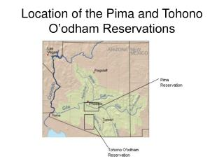 Location of the Pima and Tohono O'odham Reservations