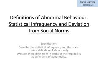 Definitions of Abnormal  Behaviour: Statistical Infrequency and Deviation from Social Norms