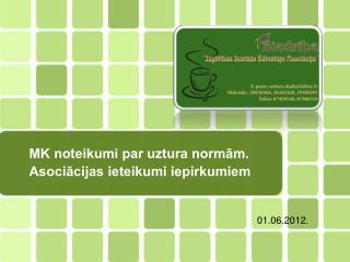 MK noteikumi par uztura normām. Asociācijas ieteikumi iepirkumiem