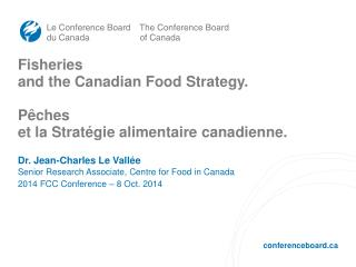 Fisheries  and the Canadian Food Strategy. Pêches et la  Stratégie alimentaire canadienne .