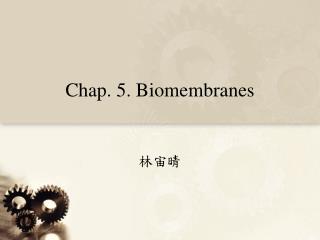 Chap. 5. Biomembranes