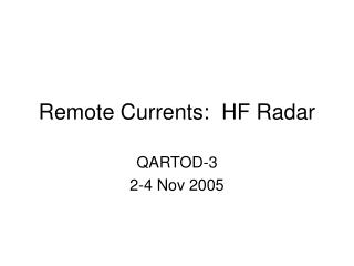 Remote Currents:  HF Radar