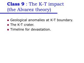 Class 9  : The K-T impact (the Alvarez theory)