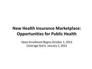 Opportunities for Public  Health Health  Insurance  Marketplace HealthCare