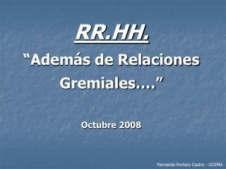 """RR.HH. """"Además de Relaciones Gremiales…."""" Octubre 2008"""