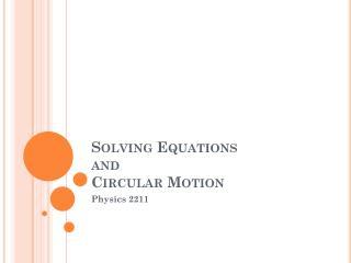 Solving Equations  and  Circular Motion