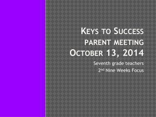 Keys to Success  parent meeting  October  13, 2014