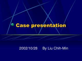 Case presentation