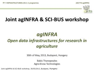Joint agINFRA & SCI-BUS workshop agINFRA  Open data infrastructures for research in agriculture