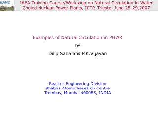 Examples of Natural Circulation in PHWR by Dilip Saha and P.K.Vijayan